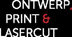Ontwerp, print & lasercut